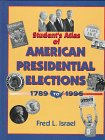 American Presidential Elections, 1789-1996, Fred L. Israel, 1568023774