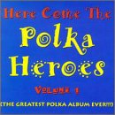 Here Come the Polka Heroes, Vol. 1