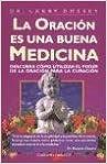 LA Oracion Es Una Buena Medicina / Prayer Is Good Medicine (Spanish Edition)