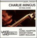 Charles Mingus - His Final Work - Zortam Music