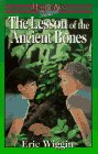 The Lesson of the Ancient Bones, Eric Wiggin, 1883002273