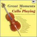 Free Max 89% OFF shipping New Great Moments in Cello Playing
