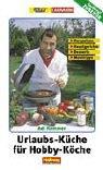 Urlaubs-Küche für Hobby-Köche: Salate, Vorspeisen, Fleisch, Fisch, Desserts. 120 neue Mittelmeer-Rezepte Taschenbuch – 2003 Adi Kemmer Hallwag Verlag 3828304249 Themenkochbücher