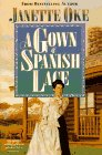 A Gown of Spanish Lace, Janette Oke, 155661683X