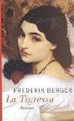 La Tigressa: Roman (Frederik Berger)