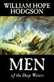 Men of the Deep Waters, William Hodgson, 1598188917