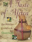 A Taste of Africa: The African Cookbook by Brand: Africa World Press