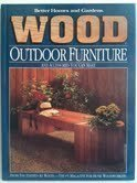 Better Homes and Gardens Wood: Outdoor Furniture and Accessories You Can Make