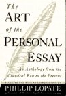 The Art of the Personal Essay, Phillip Lopate, 0385422989