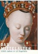 Das Mittelalter: 1000 Jahre in 12 Kapiteln