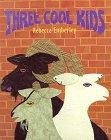 Three Cool Kids, Rebecca Emberley, 0316236667