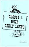 Ghosts of the Iowa Great Lakes, Bruce Carlson, 1878488112