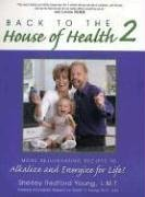 Back to the House of Health 2: More Rejuvenating Recipes To Alkalize and Energize for Life! pdf