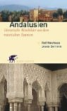 Andalusien: Literarische Reisebilder aus dem maurischen Spanien