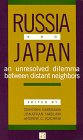 Russia and Japan : An Unresolved Dilemma Between Distant Neighbors, Tsuyoshi Hasegawa, Jonathan Haslam, 0877251878