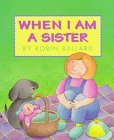 When I Am a Sister, Robin Ballard, 0688153984