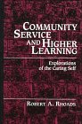 Community Service and Higher Learning : Explorations of the Caring Self, Rhoads, Robert A., 0791435210