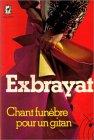 Chant funèbre pour un gitan par Exbrayat