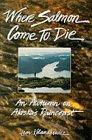 Where Salmon Come to Die, Leon Kolankiewicz, 087108855X