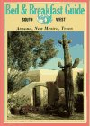 Bed & Breakfast Guide: Southwest : Arizona, New Mexico, Texas (Frommer's Bed & Breakfast Guides)...