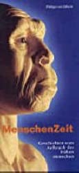 MenschenZeit: Geschichten vom Aufbruch der frühen Menschen. Katalog zur Ausstellung im Reiss-Engelhorn-Museum, Mannheim,  17.12.2002-18.05.2003