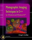Photographic Imaging Techniques in C++ for Windows® and Windows NT, Craig A. Lindley, 0471115681