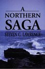 A Northern Saga, Steven C. Lawrence, 0783883676