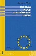 Der LL.M. in der Europäischen Union.Perspektiven für ein juristisches Auslandsstudium – Bewerbungsverfahren und Studienorte