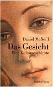 Das Gesicht: Eine Kulturgeschichte Gebundenes Buch – 14. September 2004 Daniel McNeill Magnus Essen 3884004220 MAK_GD_9783884004227