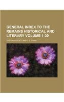 General index to the Remains historical and literary Volume 1-30 pdf