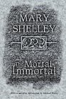 The Mortal Immortal, Mary Wollstonecraft Shelley, 1892391015