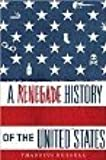 {A Renegade History of the United States}A RENEGADE HISTORY OF THE UNITED STATES BY RUSSELL, THADDEUS[Hardcover]on 28 Sep -2010