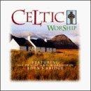 Celtic Worship by Eden's Bridge