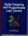 Logic Device - Digital Designing with Programmable Logic Devices