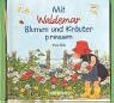 Mit Waldemar Blumen und Kräuter pressen