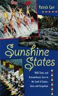 img - for Sunshine States: Wild Times and Extraordinary Lives in the Land of Gators, Guns, and Grapefruit (Florida Sand Dollar Book) book / textbook / text book