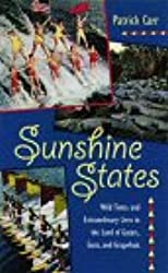 Sunshine States: Wild Times and Extraordinary Lives in the Land of Gators, Guns and Grapefruit (Florida Sand Dollar Books)