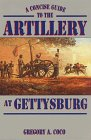 A Concise Guide to the Artillery at Gettysburg, Gregory A. Coco, 1577470125