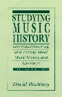 Studying Music History: Learning, Reasoning, and Writing About Music History and Literature (2nd Edition)