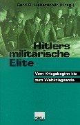 Hitlers militärische Elite. Bd.2: Vom Kriegsbeginn bis Weltkriegsende