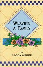 Weaving a Family, Peggy Weber, 0965559408