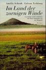 Im Land der zornigen Winde. Geschichte und Geschichten der Tuwa Nomaden aus der Mongolei