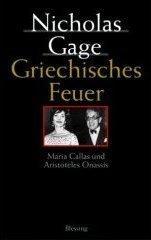 Griechisches Feuer. Maria Callas und Aristoteles Onassis