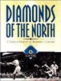 Diamonds of the North: A Concise History of Baseball in Canada