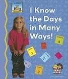 I Know The Days In Many Ways!