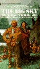 The Big Sky, Alfred B. Guthrie, 0553266837