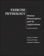 Exercise Physiology : Human Bioenergetics and Its Applications 4TH EDITION