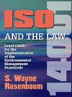 ISO 14001 and the Law, Legal Guide for the Implementation of the Environmental Management Standards
