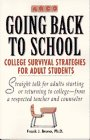Going Back to School : College Survival Strategies for Adult Students, Bruno, Frank J., 0028603206