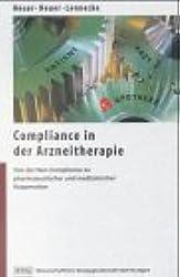 Compliance in der Arzneitherapie: Von der Non-Compliance zu pharmazeutischer und medizinischer Kooperation